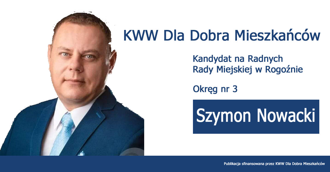 Szymon Nowacki - KWW Dla Dobra Mieszkańców