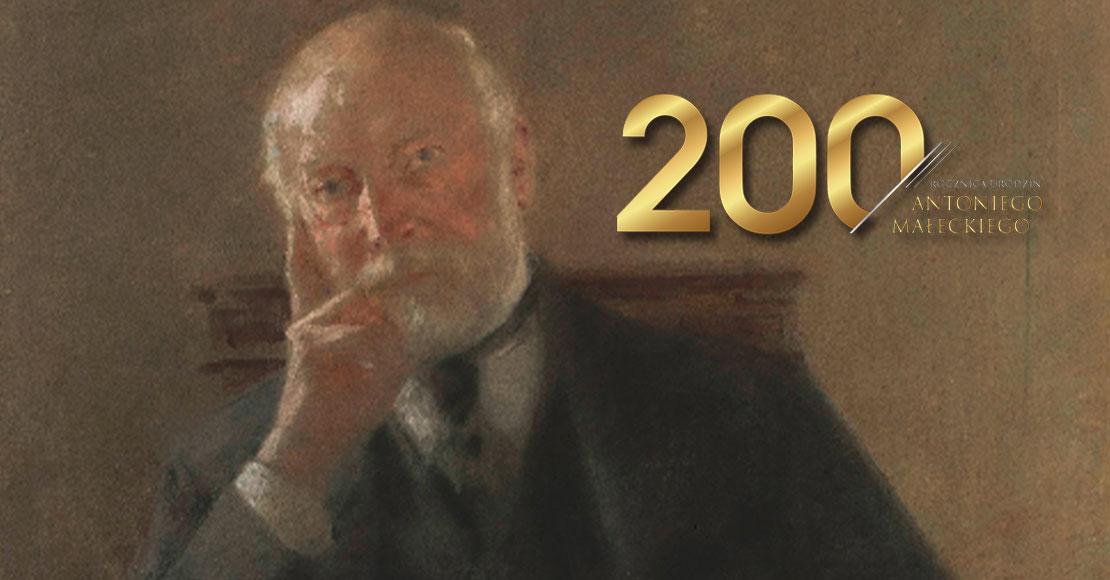 200. rocznica urodzin Antoniego Małeckiego