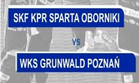 Sparta przegrywa z Grunwaldem Poznań